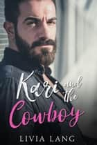 Kari and the Cowboy ebook by Livia Lang