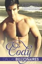 Cody - Book 3 ebook by Kirsten Osbourne