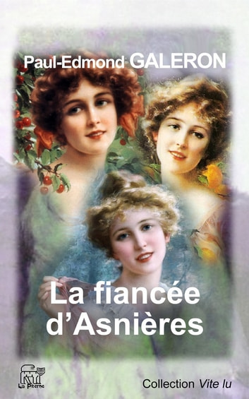 La fiancée d'Asnières ebook by GALERON Paul-Edmond