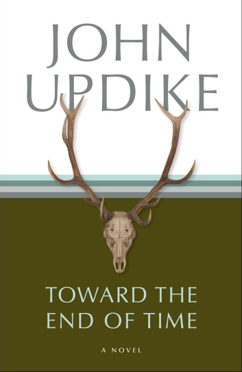 Toward the End of Time - A Novel eBook by John Updike
