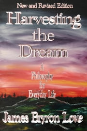 Harvesting The Dream ebook by James Bryron Love