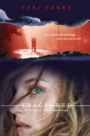 Fractured - A Slated novel, Book 2 ebook by Teri Terry