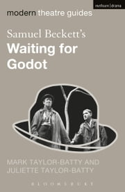 Samuel Beckett's Waiting for Godot ebook by Mark Taylor-Batty,Dr Juliette Taylor-Batty