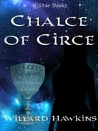 Chalice of Circe ebook by Willard Hawkins