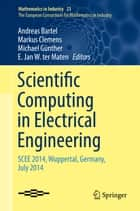 Scientific Computing in Electrical Engineering ebook by Andreas Bartel,Markus Clemens,Michael Günther,E. Jan W. ter Maten