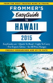 Frommer's EasyGuide to Hawaii 2015 ebook by Jeanette Foster