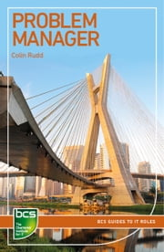 Problem Manager - Careers in IT service management ebook by Colin Rudd