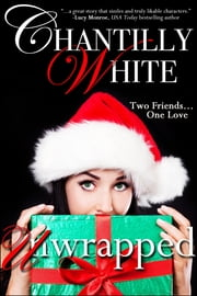 Unwrapped ebook by Chantilly White