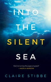 Into The Silent Sea ebook by Claire Stibbe
