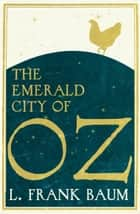 The Emerald City of Oz ebook by Frank L. Baum
