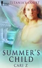 Summer's Child ebook by Cari Z