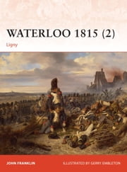 Waterloo 1815 (2) - Ligny ebook by John Franklin,Gerry Embleton