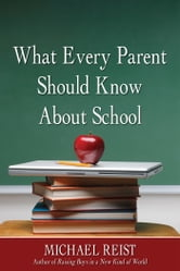 What Every Parent Should Know About School ebook by Michael Reist