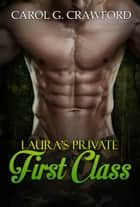 EROTIC: Laura's Private First Class ebook by Carol G. Crawford