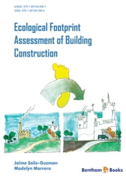 Ecological Footprint Assessment of Building Construction Volume: 1 ebook by Jaime  Solis-Guzman