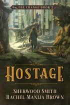 Hostage, The Change #2 ebook by