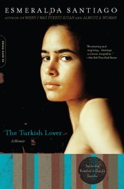 The Turkish Lover - A Memoir ebook by Esmeralda Santiago