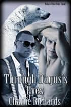 Through Dagus's Eyes ebook by Charlie Richards