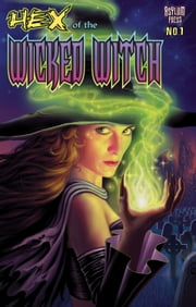 Hex of The Wicked Witch #1 ebook by Frank Forte,Philip Straub