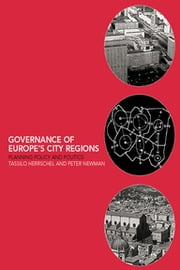 Governance of Europe's City Regions - Planning, Policy & Politics ebook by Tassilo Herrschel,Peter Newman