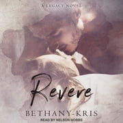 Revere - A Legacy Novel audiobook by Bethany-Kris