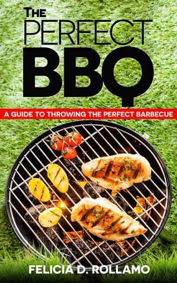 The Perfect BBQ ebook by Felicia D. Rollamo