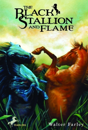 The Black Stallion and Flame eBook by Walter Farley