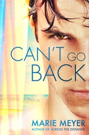 Can't Go Back ebook by Marie Meyer