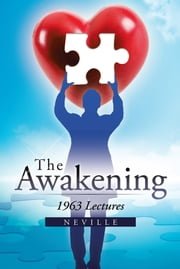 The Awakening - 1963 Lectures ebook by NEVILLE
