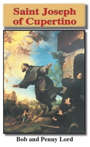 Saint Joseph of Cupertino ebook by Bob and Penny Lord
