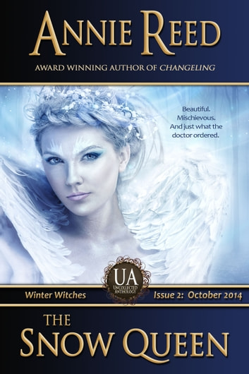 The Snow Queen - an Uncollected Anthology story ebook by Annie Reed