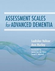 Assessment Scales for Advanced Dementia ebook by Ladislav Volicer,Ann C. Hurley,Susan L. Mitchell,Jenny T. van der Steen