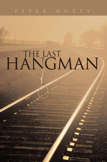 The Last Hangman ebook by Peter Nutty