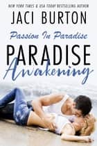 Paradise Awakening ebook by Jaci Burton