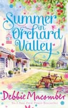 Summer in Orchard Valley: Valerie / Stephanie / Norah ebook by Debbie Macomber