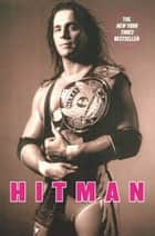 Hitman ebook by Bret Hart