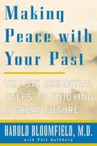 Making Peace With Your Past ebook by Harold H. Bloomfield