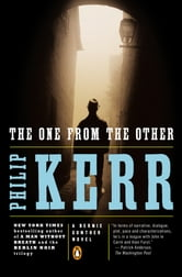 The One from the Other - A Bernie Gunther Novel ebook by Philip Kerr