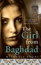 The Girl from Baghdad ebook by Michelle Nouri