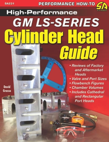 High-Performance GM LS-Series Cylinder Head Guide ebook by David Grasso