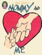 Aunt Linda's Mommy and Me Book ebook by Linda Dudley