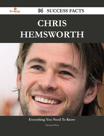 Chris Hemsworth 94 Success Facts - Everything you need to know about Chris Hemsworth ebook by Howard Pena