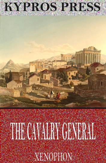 The Cavalry General ebook by Xenophon