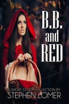 B.B. and Red ebook by Stephen Lomer