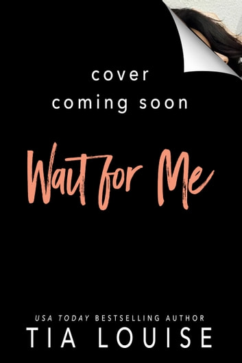 Wait for Me ebook by Tia Louise