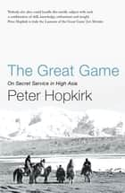 The Great Game ebook by Peter Hopkirk