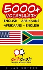 5000+ Vocabulary English - Afrikaans ebook by Gilad Soffer