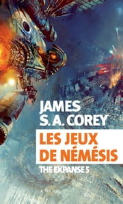 Les jeux de Némésis - The Expanse 5 eBook by James S. A. Corey, Yannis Urano