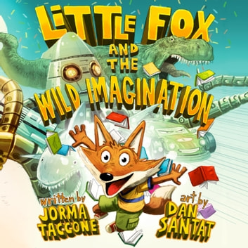 Little Fox and the Wild Imagination audiobook by Jorma Taccone