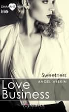 Love Business Sweetness - Intégrale ebook by Angel Arekin